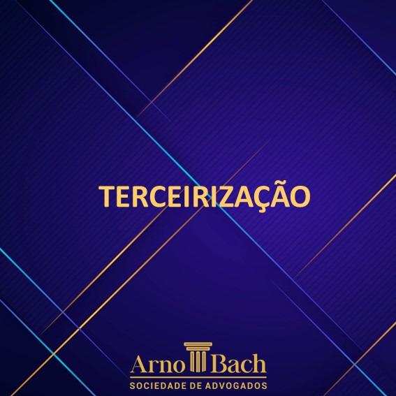 A terceirização   Arno Bach - Sociedade de Advogados